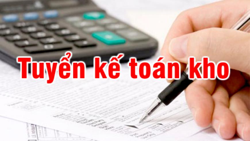 Tuyển dụng kế toán kho tại Hà Nội